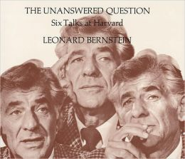 The Unanswered Question: Six Talks at Harvard