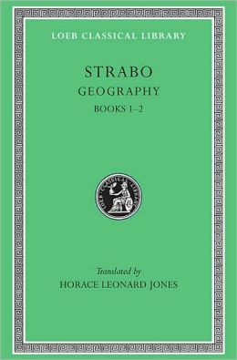 Geography, Volume I: Books 1-2 (Loeb Classical Library)
