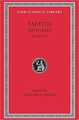 Volume II, Histories: Books 1-3 (Loeb Classical Library)
