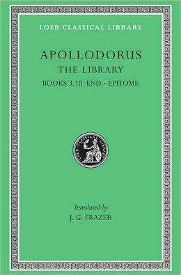 The Library, Volume II: Book 3.10-end. Epitome (Loeb Classical Library)