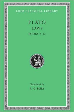 Volume XI, Laws: Books 7-12 (Loeb Classical Library)