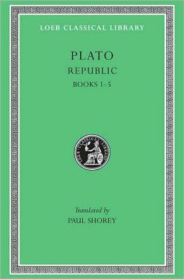 Volume V: Republic, Volume I, Books 1-5 (Loeb Classical Library)
