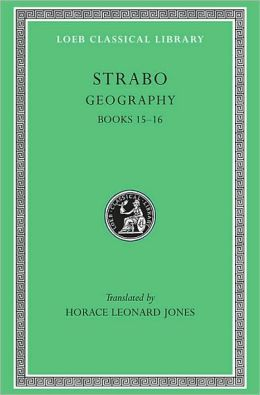 Geography, Volume VII: Books 15-16 (Loeb Classical Library)