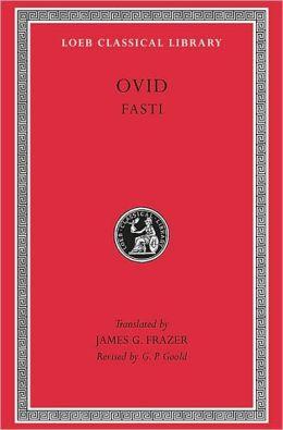 Volume V, Fasti (Loeb Classical Library)
