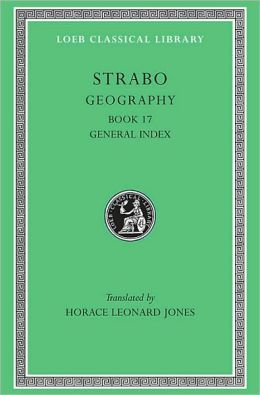 Geography, Volume VIII: Book 17. General Index (Loeb Classical Library)