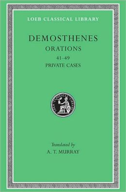 Orations, Volume V: Orations 41-49: Private Cases (Loeb Classical Library)