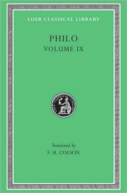 Volume IX, Every Good Man is Free. On the Contemplative Life. On the Eternity of the World. Against Flaccus. Apology for the Jews. On Providence. (Loeb Classical Library)