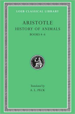 Volume X, History of Animals, Volume II, Books 4-6 (Loeb Classical Library)