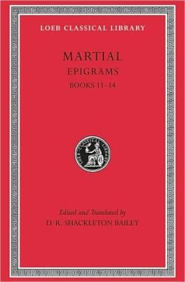 Epigrams, III: Books 11-14 (Loeb Classical Library)