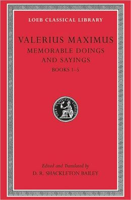 Memorable Doings and Sayings, Volume I: Books 1-5 (Loeb Classical Library)