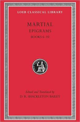 Epigrams, II: Books 6-10 (Loeb Classical Library)