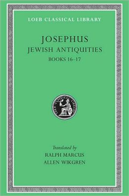 Volume XI, Jewish Antiquities, Volume VII, Books 16-17 (Loeb Classical Library)