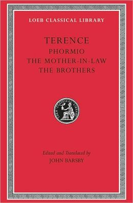 Volume II, Phormio. The Mother-in-Law. The Brothers (Loeb Classical Library)