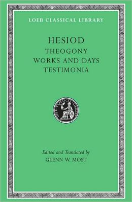 Volume I, Theogony. Works and Days. Testimonia (Loeb Classical Library)