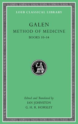 Method of Medicine, Volume III: Books 10-14 (Loeb Classical Library)