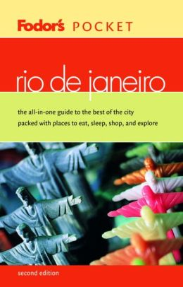 Fodor's Pocket Rio de Janeiro the All-in-One Guide to the Best of the City Packed with Places to Eat, Sleep, Shop, and Explore