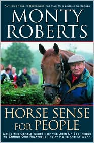 Horse Sense for People: Using the Gentle Wisdom of the Join-up Technique to Enrich Our Relationship at Home and at Work