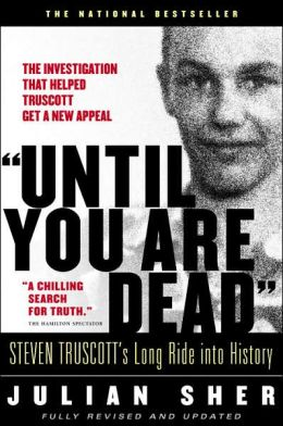 Until You Are Dead: Steven Truscott's Long Ride into History