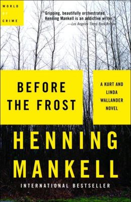 Before the Frost (Kurt Wallander Series #9 & Linda Wallander Series #1)