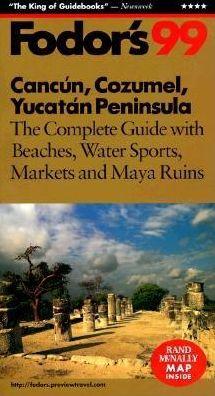 Fodor's Cancun, Cozumel, Yucatan Peninsula '99