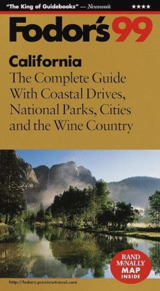 Fodor¿s California the Complete Guide with Coastal Drives, National Parks, Cities and the Wine Country '99