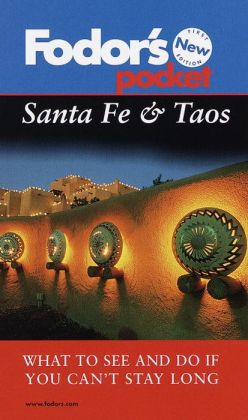 Fodor's Pocket Santa Fe & Taos: What to See and Do If You Can't Stay Long