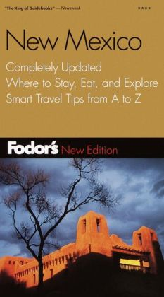 New Mexico Completely Updated, Where to Stay, Eat, and Explore - Smart Travel Tips from A to Z