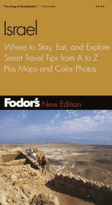 Israel Where to Stay, Eat, and Explore - Smart Travel Tips from A to Z, Plus Maps and Color Photos