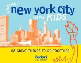 Fodor's Around New York City with Kids