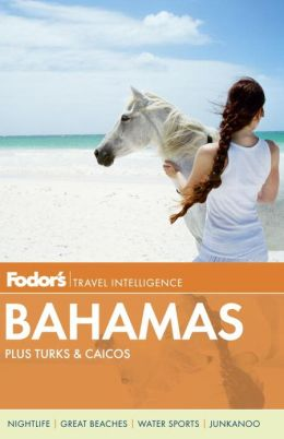 Fodor's Bahamas, 28th Edition plus Turks & Caicos