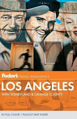 Fodor's Los Angeles, 25th Edition with Disneyland & Orange County