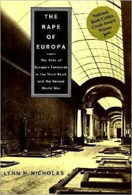 Rape of Europa: The Fate of Europe's Treasures in the Third Reich and the Second World War