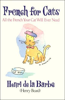 French for Cats: All the French Your Cat Will Ever Need