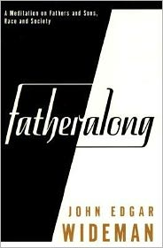 Fatheralong: A Meditation on Fathers and Sons, Race and Society