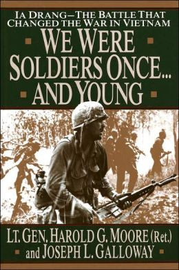 we were soldiers once and young We were soldiersonce and young book summary and study guide hal moore and joe galloway booklist hal moore and joe galloway message board.