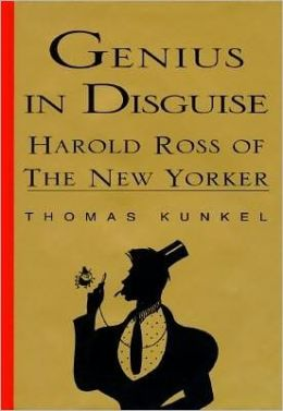 Genius in Disguise: Harold Ross of the New Yorker