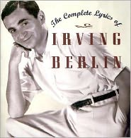 The Complete Lyrics of Irving Berlin