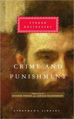 Crime and Punishment (Pevear / Volokhonsky Translation) (Everyman's Library)