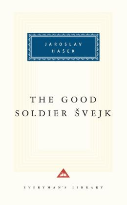 The Good Soldier Svejk and His Fortunes in the World War (Everyman's Library)