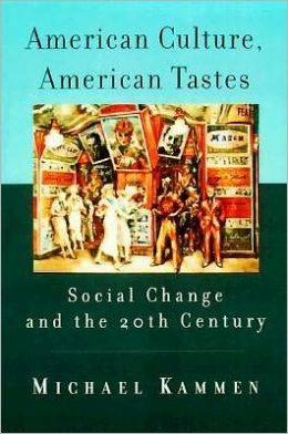 American Culture, American Tastes; Social Change and the 20th Century