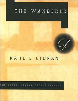 The Wanderer: His Parables and His Sayings