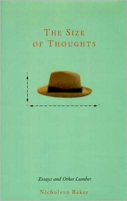 The Size of Thoughts: Essays and Other Lumber