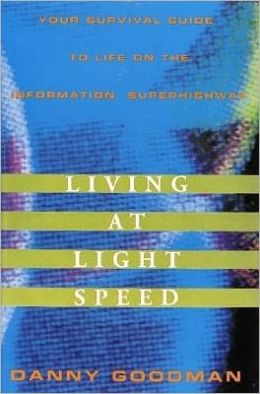 Living at Light Speed: Your Survival Guide to Life on the Information Superhighway