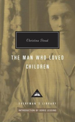 The Man Who Loved Children (Everyman's Library)
