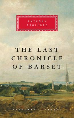 The Last Chronicle of Barset (Everyman's Library)