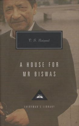 A House for Mr. Biswas (Everyman's Library Series)