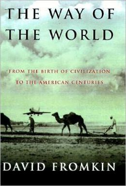 The Way of the World: From the Dawn of Civilization to the Eve of the 21st Century