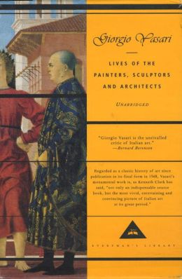 Lives of the Painters, Sculptors, and Architects: Volumes 1 and 2 (Everyman's Library)