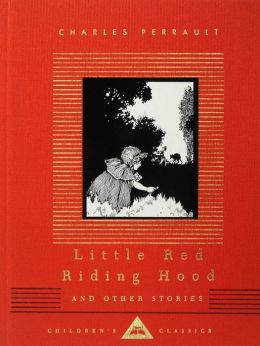 Little Red Riding Hood and Other Stories (Everyman's Library)