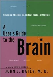 A User's Guide to the Brain: Personality, Behavior and the Four Theaters of the Brain